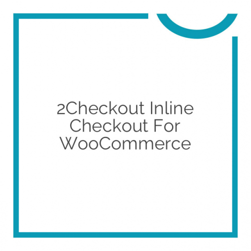 2Checkout Inline Checkout for WooCommerce 1.1.12