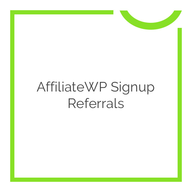 AffiliateWP Signup Referrals 1.0.1