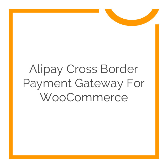 Alipay Cross Border Payment Gateway for WooCommerce 1.91