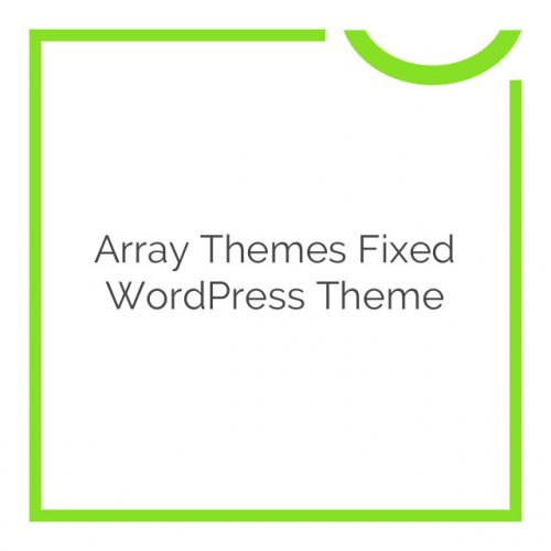 Array Themes Fixed WordPress Theme 3.3.9