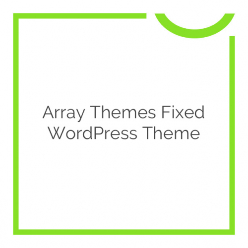 Array Themes Fixed WordPress Theme 3.3.9