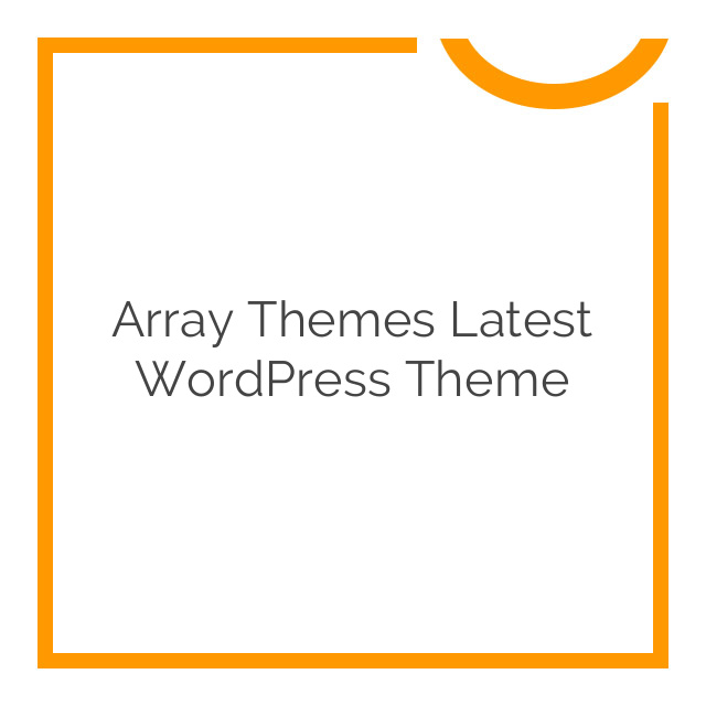 Array Themes Latest WordPress Theme 1.0.5
