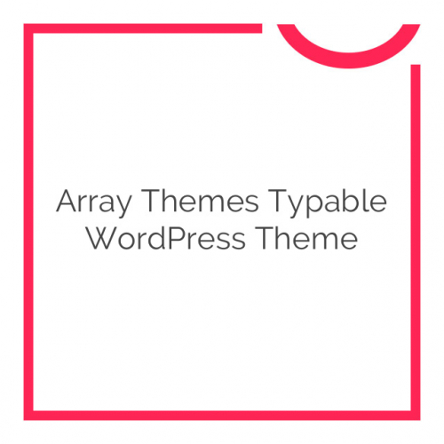Array Themes Typable WordPress Theme 2.3.1