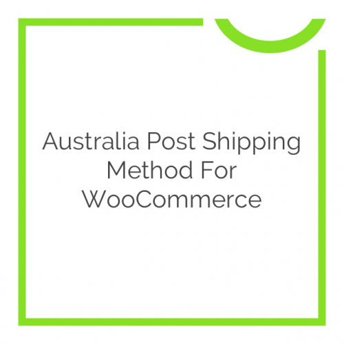 Australia Post Shipping Method for WooCommerce 2.4.5
