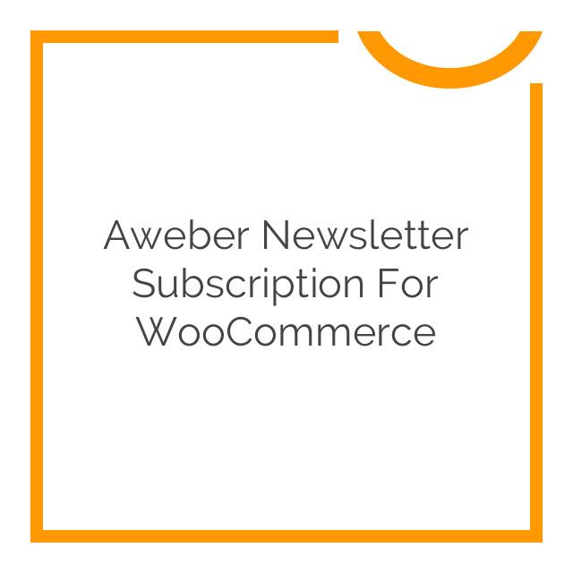 Aweber Newsletter Subscription for WooCommerce 1.0.14