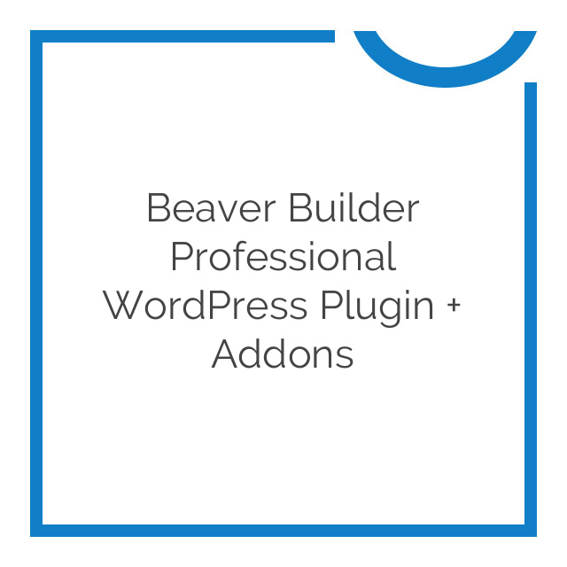 Beaver Builder Professional WordPress Plugin + Addons 2017