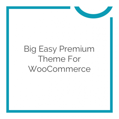 Big Easy Premium Theme for WooCommerce 1.3.3