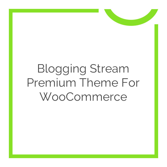 Blogging Stream Premium Theme for WooCommerce 2.7.1