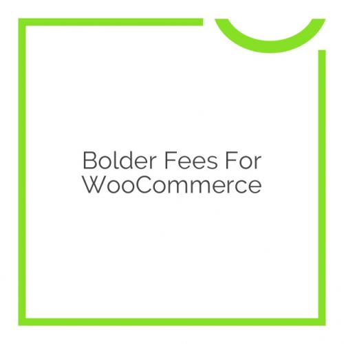 Bolder Fees For WooCommerce 1.4.17