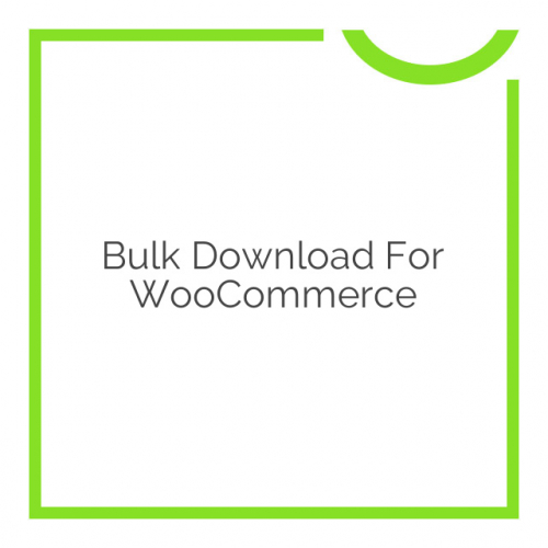 Bulk Download for WooCommerce 1.2.8