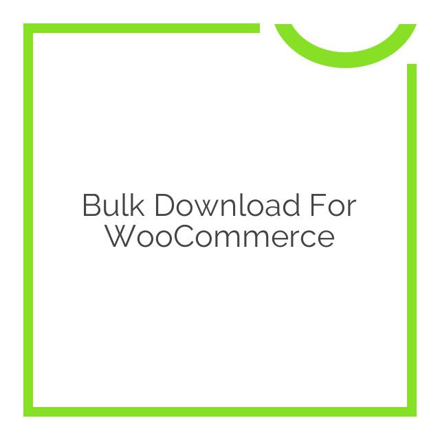 Bulk Download for WooCommerce 1.2.8
