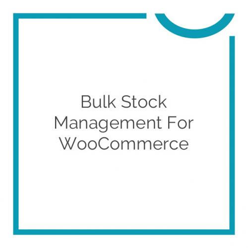 Bulk Stock Management for WooCommerce 2.2.11