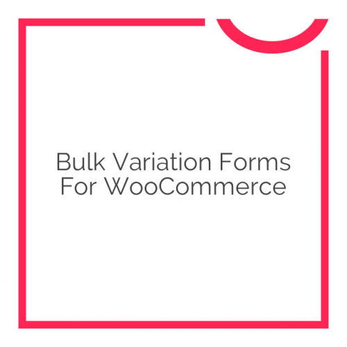 Bulk Variation Forms for WooCommerce 1.5.2