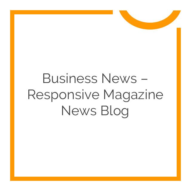 Business News – Responsive Magazine News Blog 1.5.0