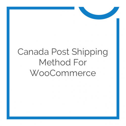 Canada Post Shipping Method for WooCommerce 2.5.4