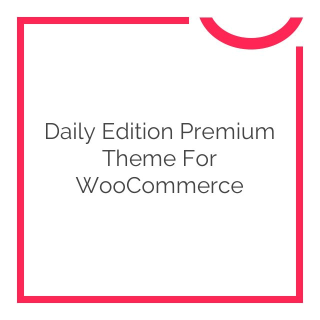 Daily Edition Premium Theme for WooCommerce 1.6.9