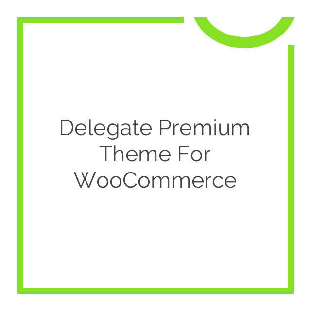 Delegate Premium Theme for WooCommerce 2.3.2