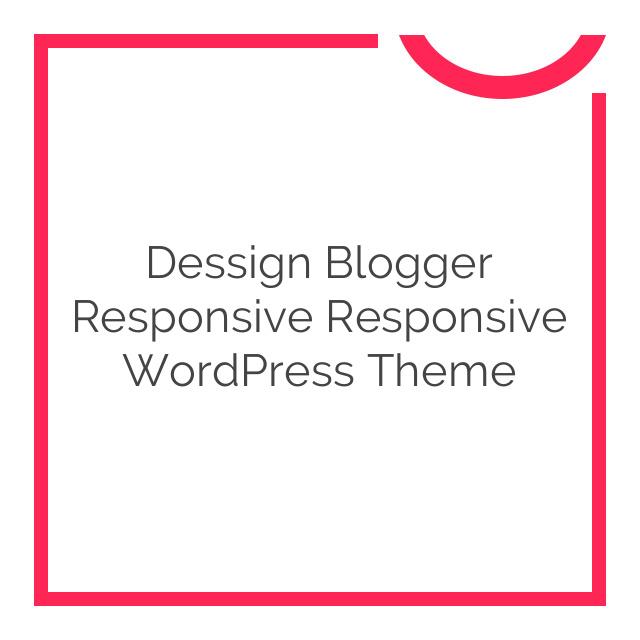 Dessign Blogger Responsive Responsive WordPress Theme 2.0.1
