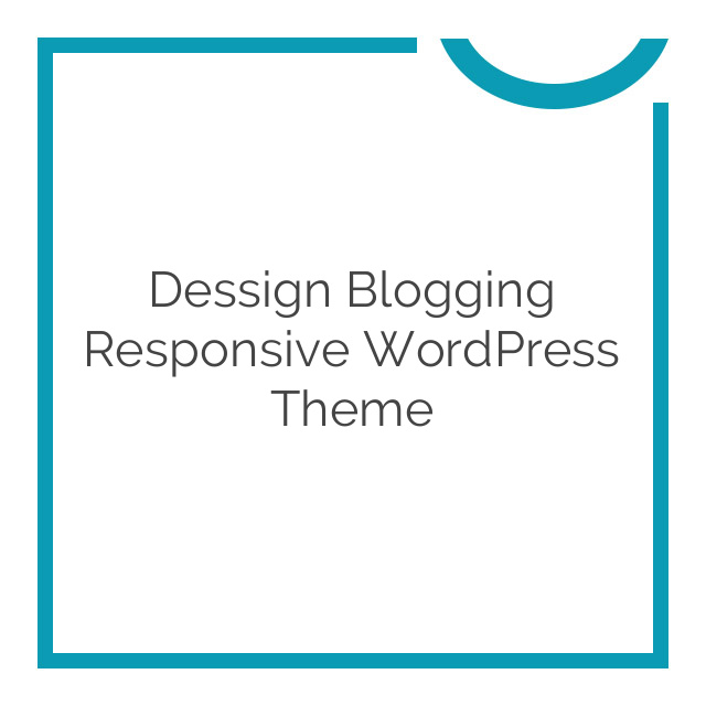 Dessign Blogging Responsive WordPress Theme 1.2.4