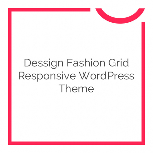 Dessign Fashion Grid Responsive WordPress Theme 1.2.1