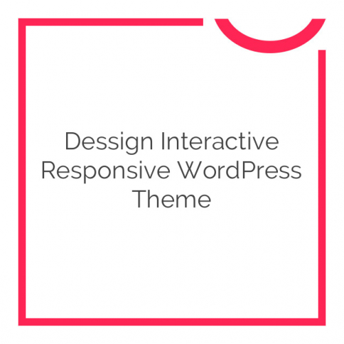 Dessign Interactive Responsive WordPress Theme 2.0