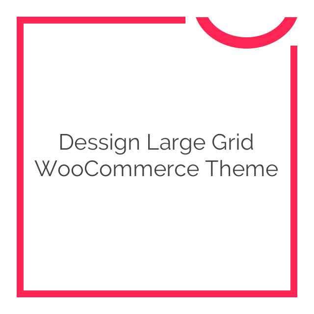 Dessign Large Grid WooCommerce Theme 3.0.0