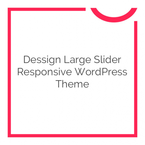 Dessign Large Slider Responsive WordPress Theme 3.0