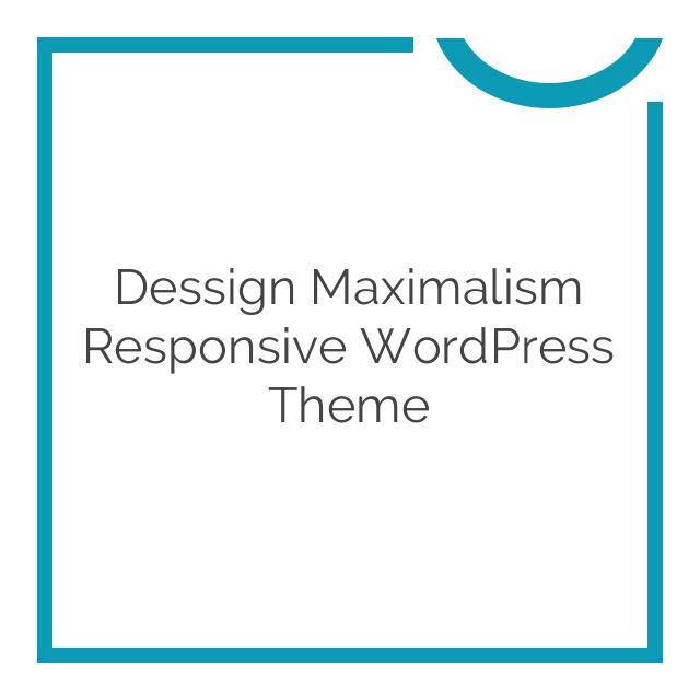 Dessign Maximalism Responsive WordPress Theme 1.0.1