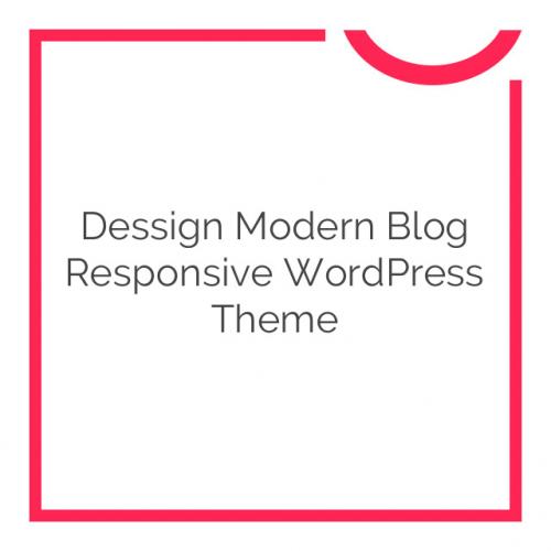 Dessign Modern Blog Responsive WordPress Theme 2.0