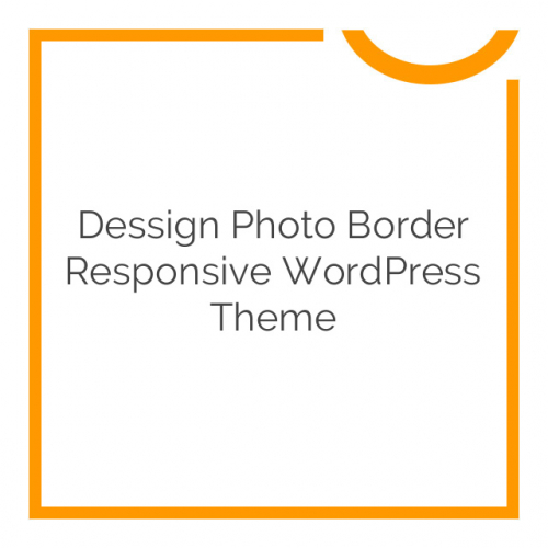 Dessign Photo Border Responsive WordPress Theme 2.0.1