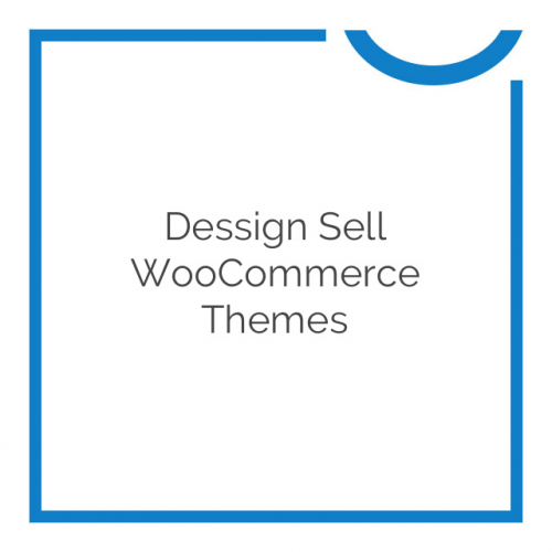 Dessign Sell WooCommerce Themes 3.0.0