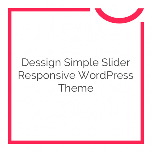 Dessign Simple Slider Responsive WordPress Theme 2.0