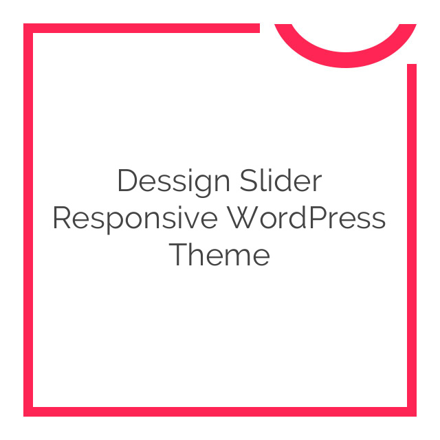 Dessign Slider Responsive WordPress Theme 2.0