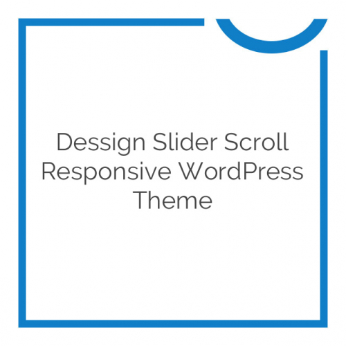 Dessign Slider Scroll Responsive WordPress Theme 2.0