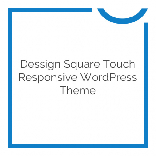 Dessign Square Touch Responsive WordPress Theme 2.0