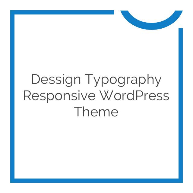 Dessign Typography Responsive WordPress Theme 1.5