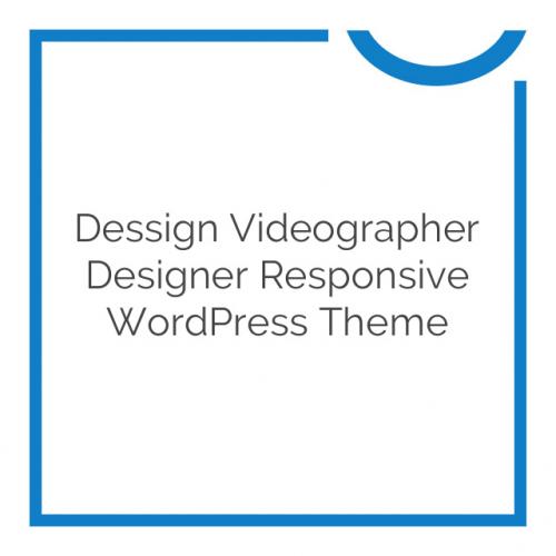 Dessign Videographer Designer Responsive WordPress Theme 2.0