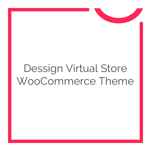 Dessign Virtual Store WooCommerce Theme 3.0.0