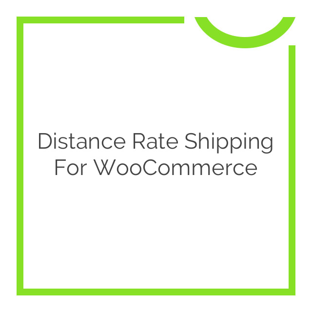 Distance Rate Shipping for WooCommerce 1.0.7