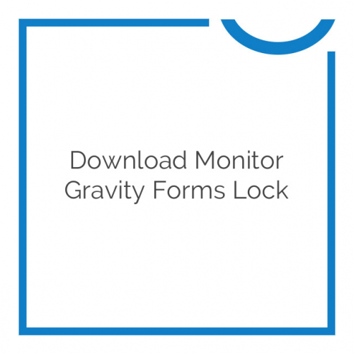 Download Monitor Gravity Forms Lock 1.3.1