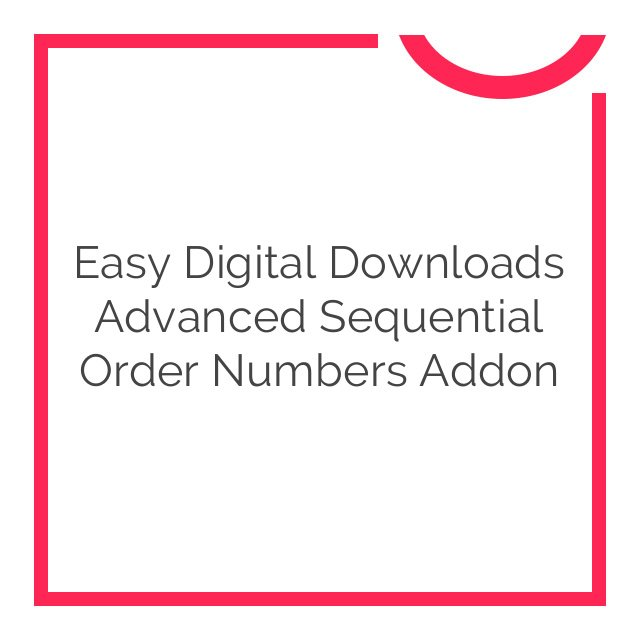 Easy Digital Downloads Advanced Sequential Order Numbers Addon 1.0.6