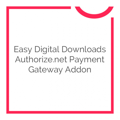 Easy Digital Downloads Authorize.net Payment Gateway Addon 1.1.1