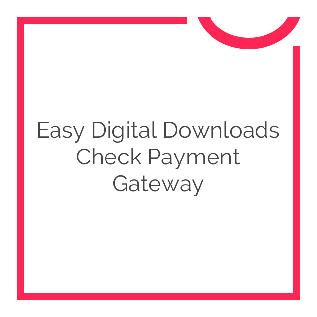 Easy Digital Downloads Check Payment Gateway 1.3.2
