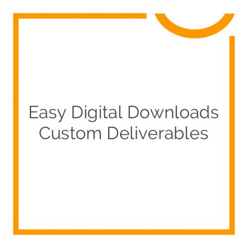 Easy Digital Downloads Custom Deliverables 1.0.0