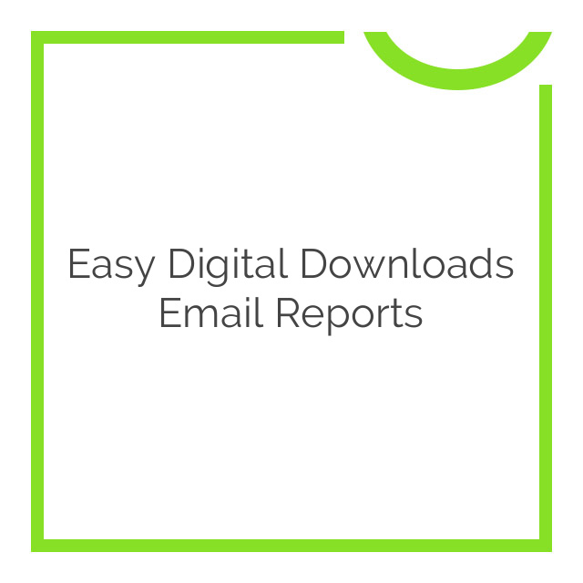 Easy Digital Downloads Email Reports 1.0.4