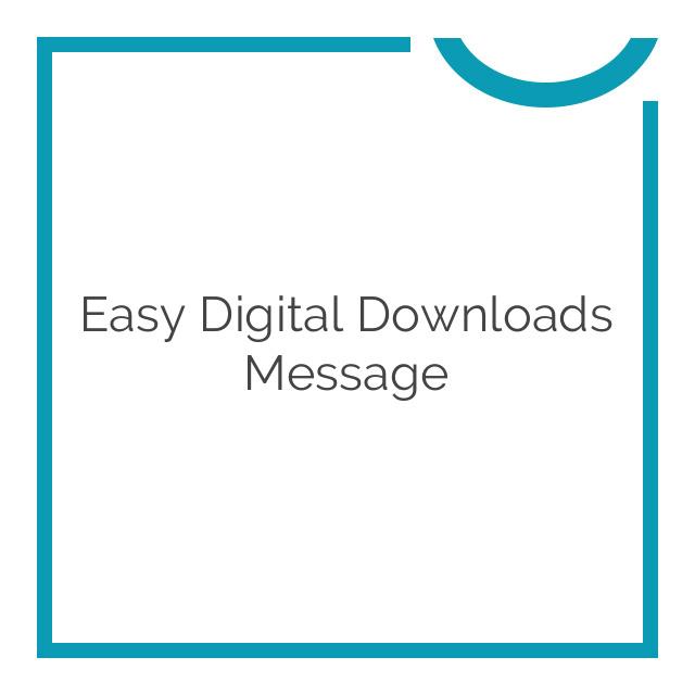 Easy Digital Downloads Message 1.2