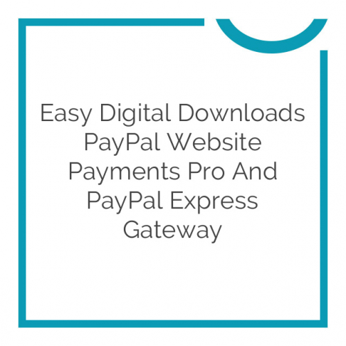 Easy Digital Downloads PayPal Website Payments Pro and PayPal Express Gateway 1.4.2.6