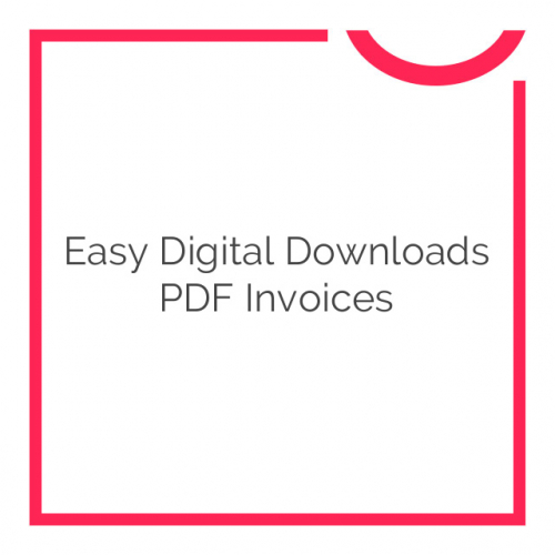 Easy Digital Downloads PDF Invoices 2.2.21