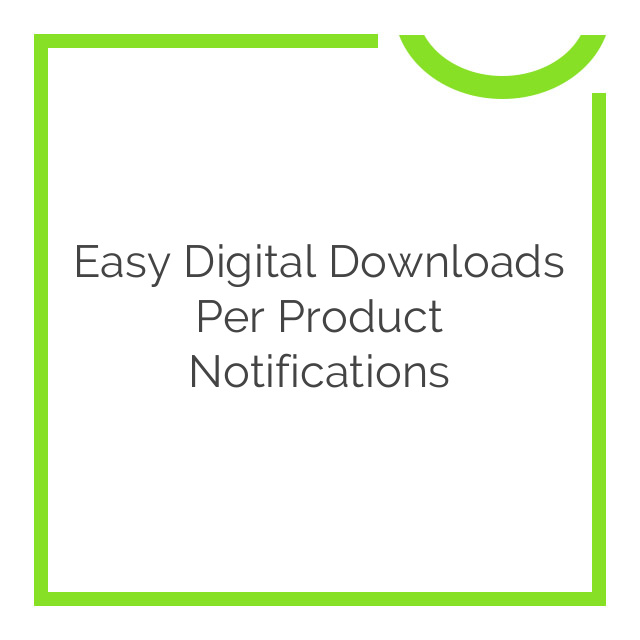 Easy Digital Downloads Per Product Notifications 1.2.3