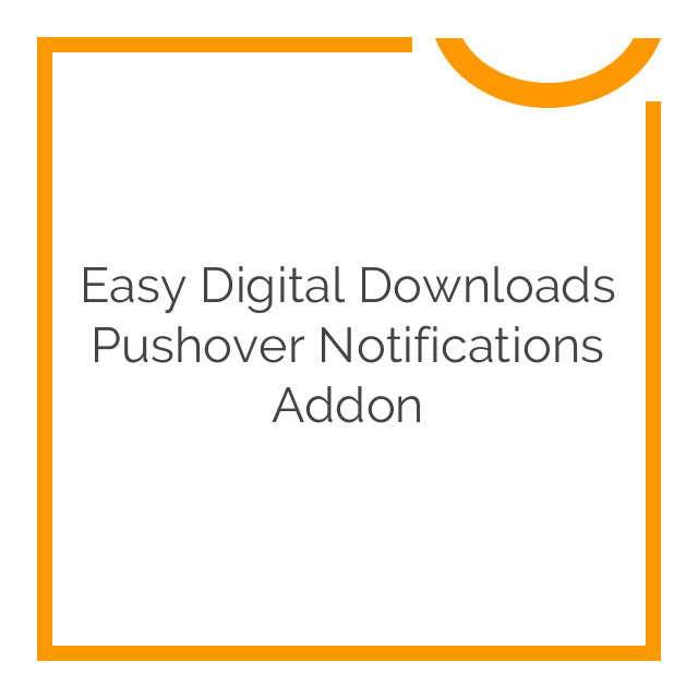 Easy Digital Downloads Pushover Notifications Addon 1.3.1